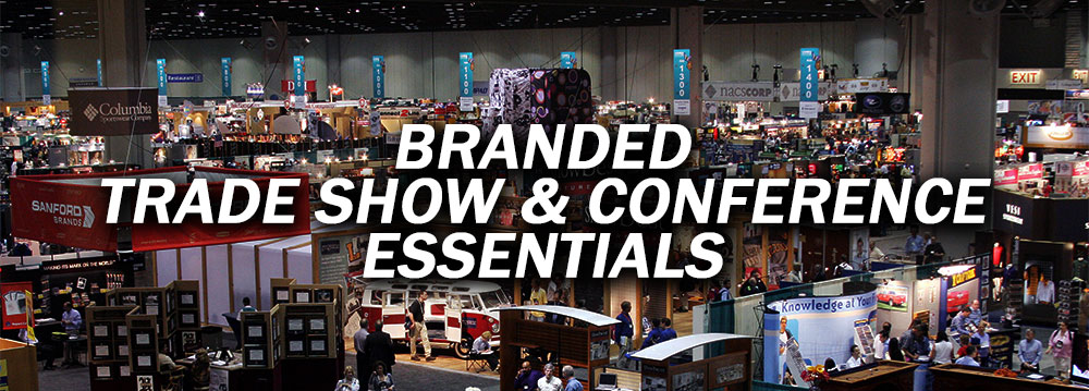 Branded Trade Show & Conference Essentials